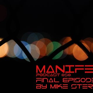 Final Episode By Mike Stern - Manifest Podcast 050