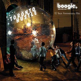 Boogie Inc. 10 Year Anniversary Mix by Toronto Hustle