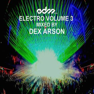 EDM.com Electro Volume 3 Mixed by Dex Arson