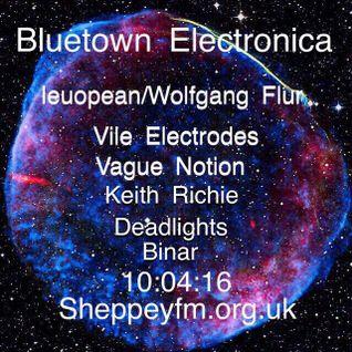 Bluetown Electronica live show 10.04.16