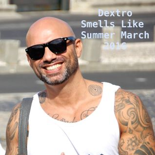 Dextro - Smells Like Summer_March 2016