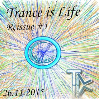 Trance is Life Reissue #1 (24.11.2015)
