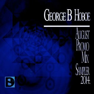 George B (Dj Hoboe)_August Promo Mix Sampler 2014_Part 02