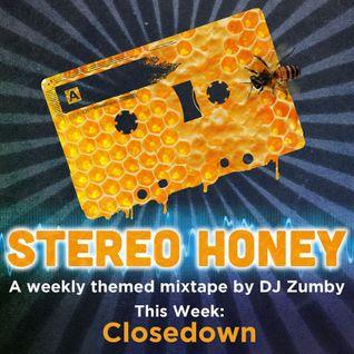 Stereo Honey: Closedown