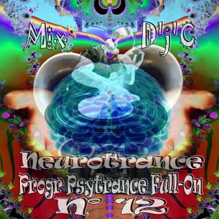 Mix D'j'C - Neurotrance N°12 - Progr Psytrance Full - On - 143 -- 148 Bpm - N°650 .Mp3.mp3