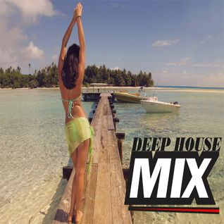New Deep House Music Club Mix (April 2016)