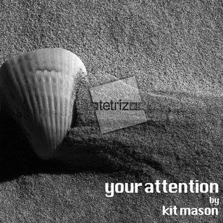 KIT MASON - YOUR ATTENTION - OUT NOW