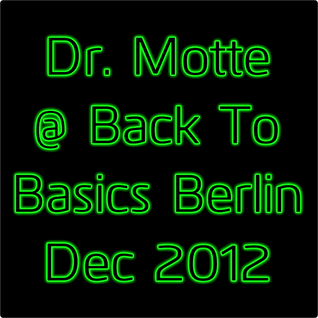 Dr. Motte @ Back To Basics Berlin Dec 2012 (Classic Techno) Re-Recording