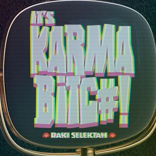 RAKI SELEKTAH - [ IT´S KARMA BITCH © KAOS AQP 2014 ]