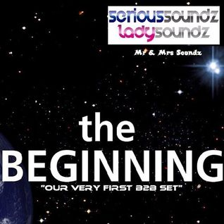 The Beginning - Serious Soundz & Lady Soundz ''Our Very First B2B Set!''