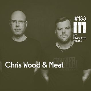 My Favourite Freaks Podcast # 133 Chris Wood & Meat