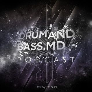 DRUMANDBASS.MD PODCAST MIXED BY DEN M