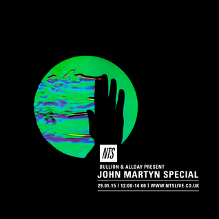Bullion & All Day  John Martyn Special - 29th January 2015