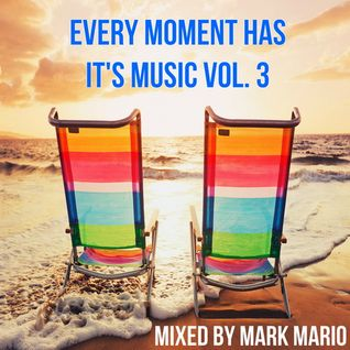 Every Moment Has It's Music Vol. 3