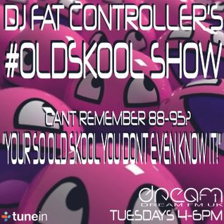 DJ Fat Controller's #OldSkool Show on Dream FM 2nd September 2014