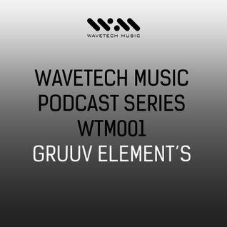 Wavetech Music. Podcast Series - [WTM001 - GruuvElement's]