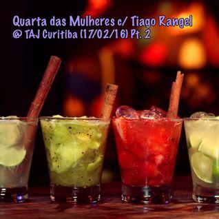 Quarta das Mulheres @ TAJ Curitiba (17/02/16) Pt. 2