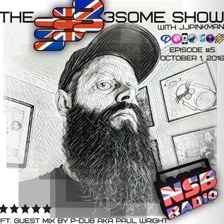 The JJPinkman's BBBThreesome Show #5: P-Dub's Guest Mix [01st October 2016] | NSB RADIO