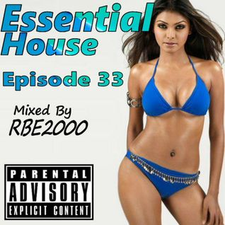 Essential House Ep 33 By Dj RBE2000