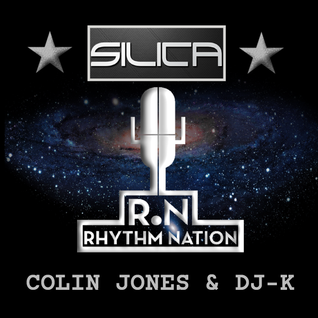 "Rhythm Nation presents ""Silica"" with Colin Jones & DJ-K"