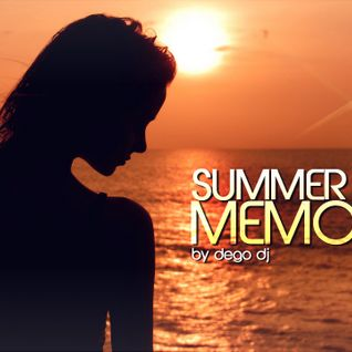 Summer 2012 Memories - House,Electro & Progressive Music (Mixed by Dego)