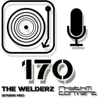Rhythm Converted Podcast 170 with The Welderz