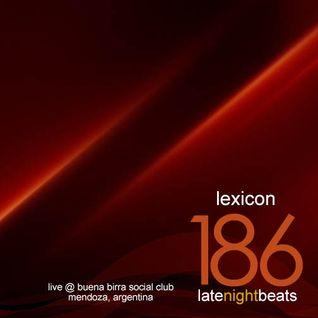 Late Night Beats by Tony Rivera - Episode 186: Lexicon (Live @ Buena Birra Club Social, MDZ, ARG)