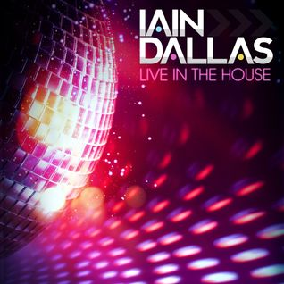 Iain Dallas - Live in the House 01