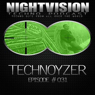 31_technoyzer_-_nightvision_techno_podcast_31_transistor_dj_set_pt3