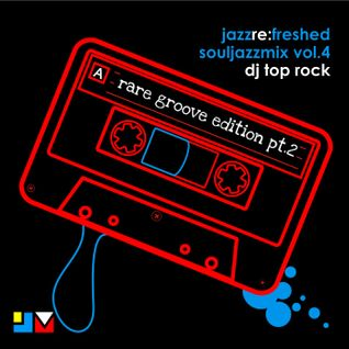 Souljazz Vol.4 Rare Groove Edition - jazz re:freshed mix by Dj TopRock