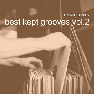 Rossen Pavlov - Best Kept Grooves Vol.2