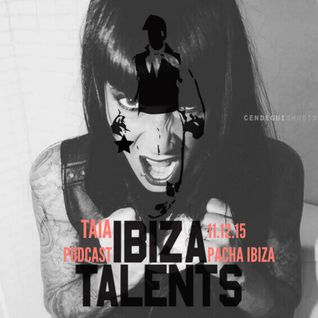 TAIA - Special podcast for Ibiza Talents - Friday 11th December 2015 @ Pacha Ibiza