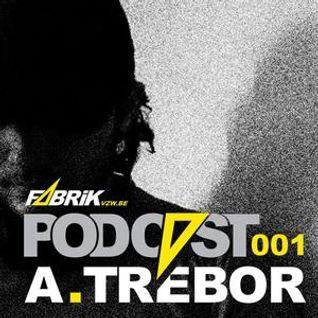 Fabrik Podcast 001 - A. Trebor