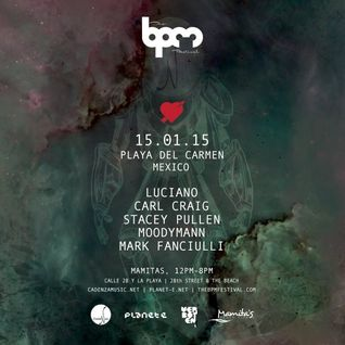 Mark Fanciulli @ Cadenza Meets Planet E - BPM Festival 2015