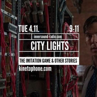City Lights_Season 6_The Imitation Game and Other Stories_4 November_InnersoundRadio