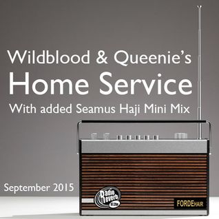 Wildblood + Queenie's Home Service with added Seamus Haji Mini Mix September 2015