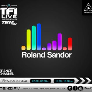 TFI & Team 140 Live Sessions With Roland Sandor @ Tenzi.FM (14.09.2012)