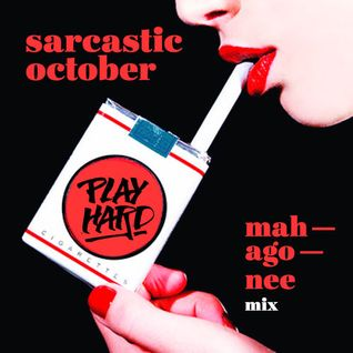 Mahagonee Sarcastic October