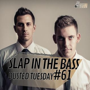 Dusted Tuesday #61 - Slap In The Bass (Nov 20, 2012)