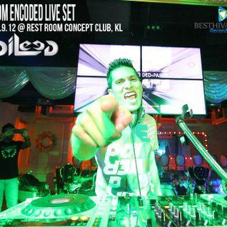 EDM ENCODED LIVE SET 12.9.2012 @ Rest Room Concept Club, KL.