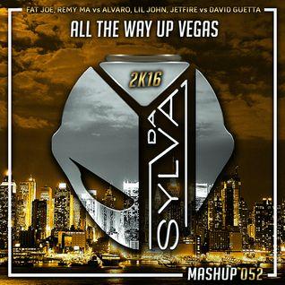 Fat Joe, Remy Ma Vs Alvaro, Lil Jon, Jetfir Vs David Guetta - All The Way Up Vegas (Da Sylva Mashup)