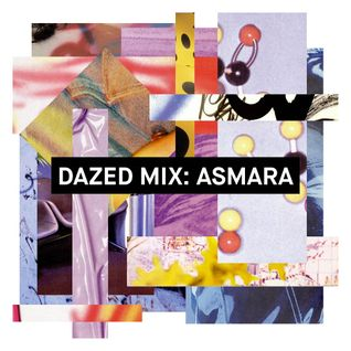 Dazed Mix: Asmara