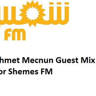 Ahmet Mecnun Guest Mix For Shemes FM