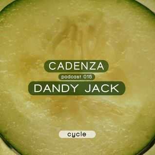 Cadenza | Podcast  015 Dandy Jack (Cycle)
