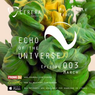 CERERA pres Multistyle Podcast Echo of The Universe #003