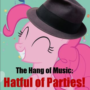 "The Hang of Music: Audiovised! #4 - Birthday Special, ""Hatful of Parties"""