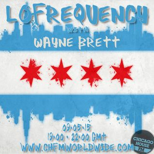 Wayne Brett's Lofrequency Show on Chicago House FM 09-05-15