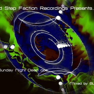 Hard Step Faction Recordings Presents....... The Sunday Night Deep...... Episode 006 @BLANK520
