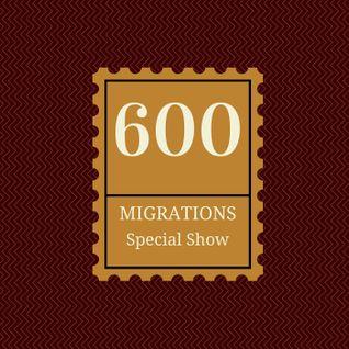 Migrations Radio Show #600 - Special Show