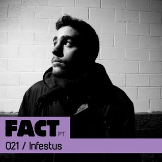 FACT PT Mix 021: Infestus
